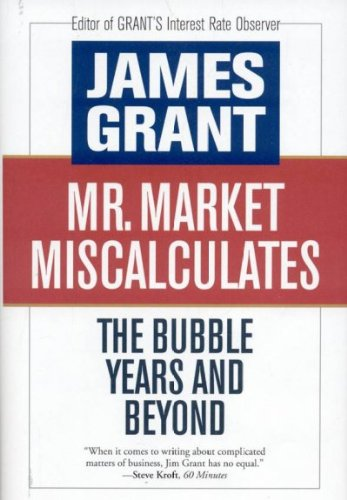 mr-market-miscalculates-the-bubble-years-and-beyond-by-grant-james-author-hardcover-on-12-2008