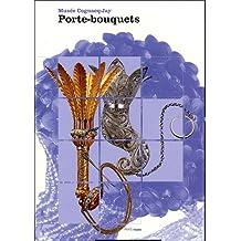 Porte-bouquets : Musée Cognac-Jay du 19 avril au 16 octobre 2005