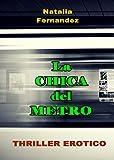 Erótica: Romántica - La Chica del Metro. Seducción, Pasión: Erótica en Español, Thriller...