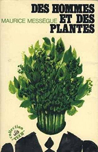 Des hommes et des plantes in-8° br. 365 pp.