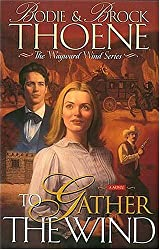 To Gather the Wind: A Novel (Wayward Wind Series/Bodie Thoene, Bk 2) by Bodie Thoene (1-Jan-2001) Paperback