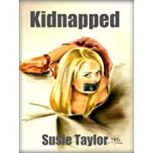 Kidnapped - BDSM Male Dominance Female Submission Erotica