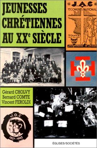 Jeunesses chrétiennes au XXe siècle par G. Cholvy