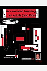 Accelerated Learning for Adults (and Kids) Paperback