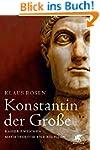 Konstantin der Große: Kaiser zwischen...