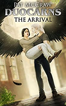 Duocarns - The Arrival (English Edition) von [McCraw, Pat]