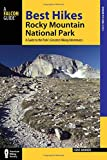 A Falcon Guide Best Hikes Rocky Mountain National Park: A Guide to the Park's Greatest Hiking Adventures