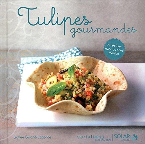 Tulipes goumandes - Variations gourmandes