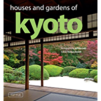 Houses and Gardens of Kyoto: Revised with a new foreword by Matthew Stavros (English Edition)