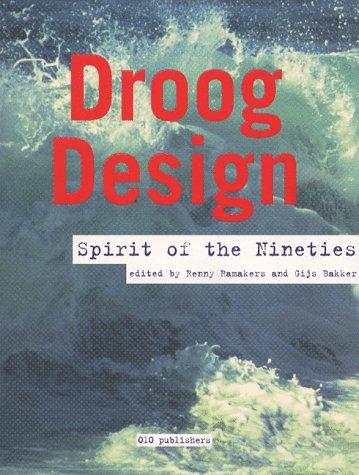 Droog Design - Spirit of the Nineties por Gijs Bakker