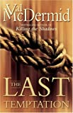 Cover of: The Last Temptation (Tony Hill and Carol Jordan, Book 3) | Val McDermid