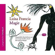 Magie (CD): Ausgewählte Geschichten und eine magische Reise durch den eigenen Körper