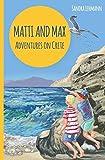 Matti and Max: Adventures on Crete