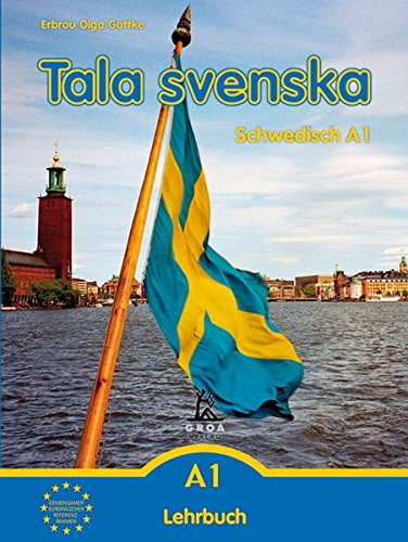 Tala svenska - Schwedisch / Tala svenska - Schwedisch A1: Lehrbuch