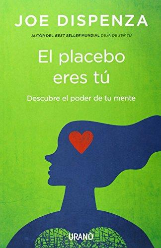 El placebo eres tú (Crecimiento personal) por Joe Dispenza