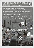Studienwörterbuch für E-Business und E-Commerce: Deutsch-Arabisch / Arabisch-Deutsch (Deutsch-Arabisch Studienwörterbuch für Studium, Band 2)