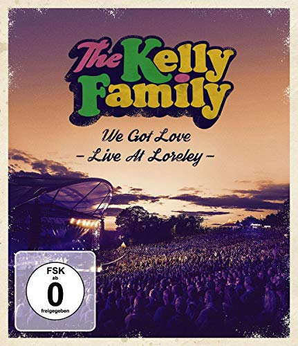 The Kelly Family - We Got Love - Live At Loreley [Blu-ray]