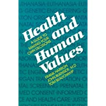 Health and Human Values: A Guide to Making Your Own Decisions