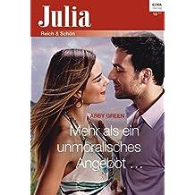 Mehr als ein unmoralisches Angebot ... (Julia 2294)