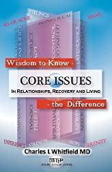 Wisdom To Know The Difference: Core Issues in Relationships, Recovery and Living (English Edition)