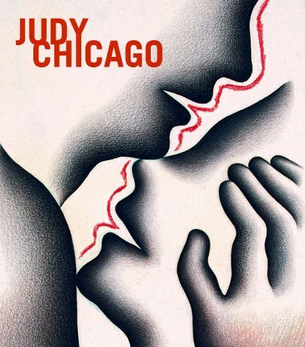 Judy Chicago by Rachel Dickson, with contributions by Judy Batalion, Frances (2012) Hardcover