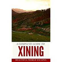 A Complete Guide to Xining (English Edition)