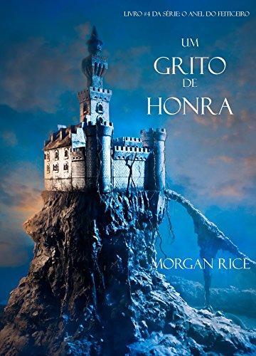 Um Grito De Honra (Livro #4 Da Série: O Anel Do Feiticeiro) (Portuguese Edition)