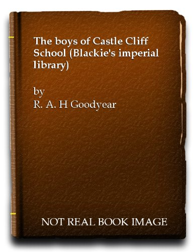 The boys of Castle Cliff School (Blackie's imperial library) -