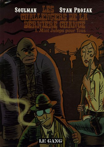 Les Challengers de la Dernière Chance, Tome 1 : Mint Juleps pour tous