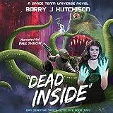 Dead Inside: A Space Team Universe Novel: Dan Deadman Space Detective, Book 2