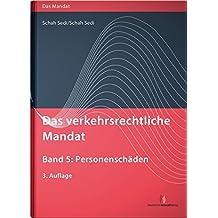 Das verkehrsrechtliche Mandat, Band 5: Personenschäden