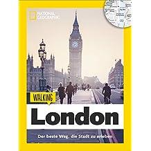 London zu Fuß: Walking London – Das Beste der Stadt zu Fuß entdecken. Ein London-Reiseführer mit Stadtspaziergängen und Touren für Kinder gespickt mit ... zu den Highlights von London. (Walking Guide)