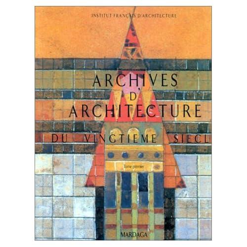 ARCHIVES D'ARCHITECTURE DU VINGTIEME SIECLE. Tome 1