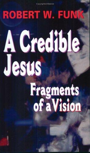 A Credible Jesus