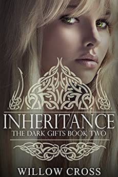 Inheritance (The Dark Gifts Book 2) by [Cross, Willow, Designs, Desi DeOrto]