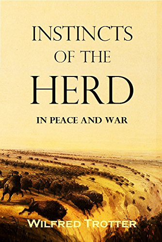 Instincts of the Herd in Peace and War (1916) (English Edition)