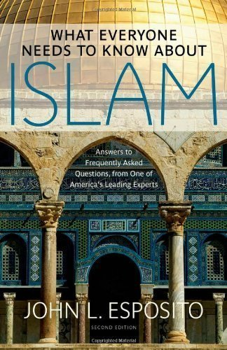 What Everyone Needs to Know about Islam: Second Edition by Esposito, John L. ( 2011 )