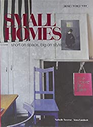 Small Homes: Short on Space, Big on Style (Homes World Wide - Compact) by Nathalie Taverne (2010-09-01)