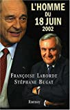 L'homme du 18 juin 2002