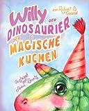 Willy der Dinosaurier und der magische Kuchen