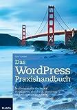 WordPress Praxishandbuch - Profiwissen für die Praxis: Installieren