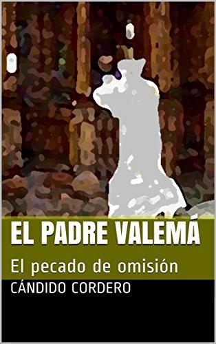 El padre Valemá: El pecado de omisión (1 nº 6) por Cándido Cordero
