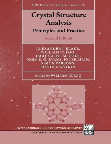 Crystal Structure Analysis: Principles and Practice (International Union of Crystallography Monographs on Crystallography) 2nd edition by Blake, Alexander J, Cole, Jacqueline M, Evans, John S O, Mai (2009) Paperback