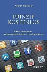 Prinzip kostenlos: Wissen verschenken - Aufmerksamkeit steigern - Kunden gewinnen