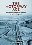 The Motorway Age: How post-war governments responded to rapid traffic growth