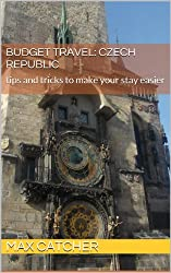 Budget travel: Czech Republic: tips and tricks to make your stay easier (English Edition)