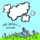 nuage (Un)   Charlat, Benoît (1978-....). Auteur
