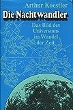 Die Nachtwandler. Das Bild des Universums im Wandel der Zeit.