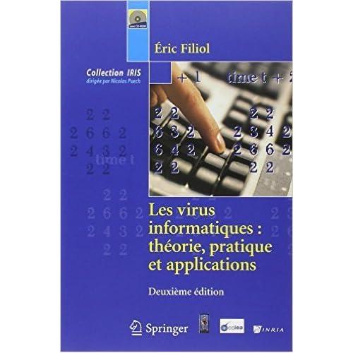 Les virus informatiques : théorie, pratique et applications de Eric Filiol ( 14 mai 2009 )