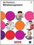 Be Partners - Büromanagement - Allgemeine Ausgabe: 2. Ausbildungsjahr: Lernfelder 5-8 - Lernsituationen: Arbeitsbuch mit CD-ROM von Jens Bodamer (1. Juli 2014) Taschenbuch